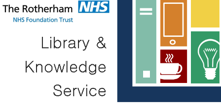 The Rotherham NHS Foundation Trust Library & Knowledge Service